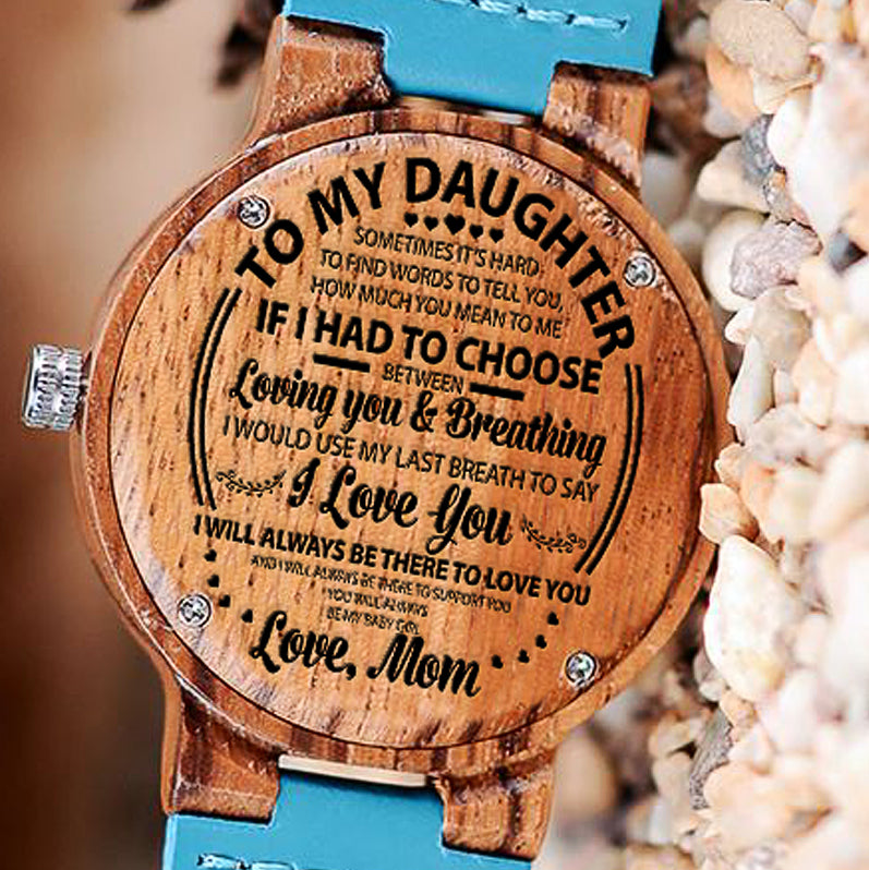 Wooden Watch Wood Engraved If Had To Choose Loving You Breathing Mom