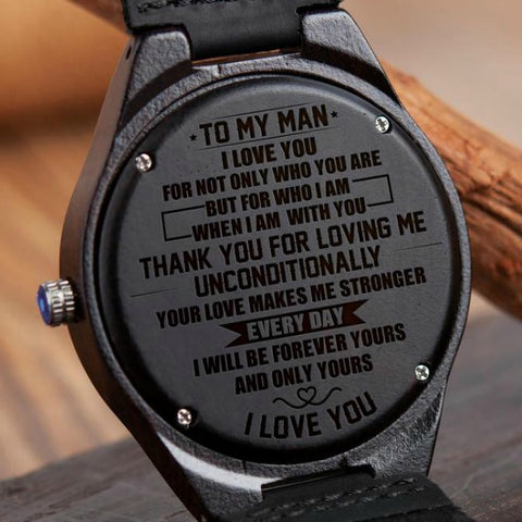 Wooden Watch Wood Watch Engraved To My Man Thank You For Loving Me Unconditionally Your Love Makes Me Stronger Everyday Forever Yours Only