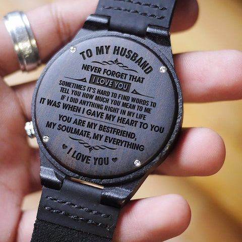 Wooden Watch Wood Watch Engraved To My Husband Never Forget Love You Gave My Heart To You My Best Friend Soulmate Everything I Love You