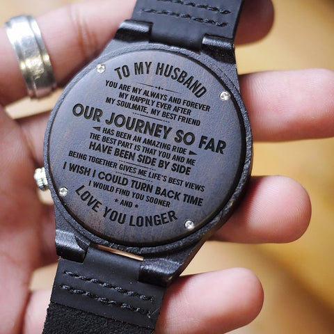 Wooden Watch Wood Engraved To My Husband Journey Amazing Ride Side By Side Life's Best Views Turn Back Time Find You Sooner Love Longer