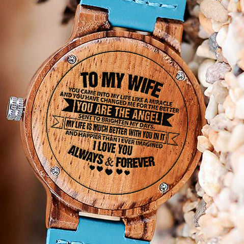 Wooden Watch Engraved To My Wife You Came into My Life Like A Miracle