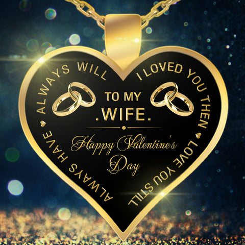 Necklace - To My Wife - Valentine Anniversary Birthday Gold Heart Necklace VII