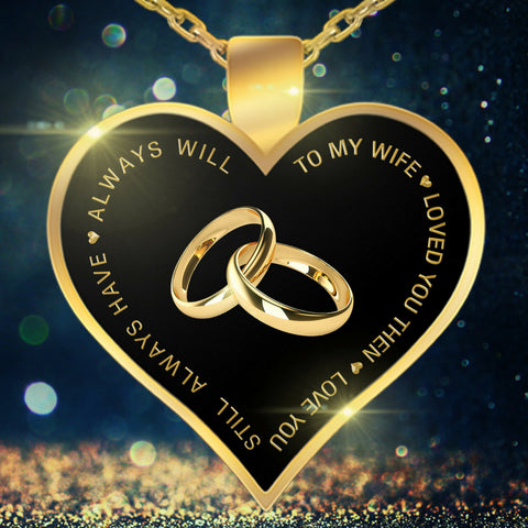 Necklace - To My Wife - Valentine Anniversay Birthday Gold Heart Necklace XII