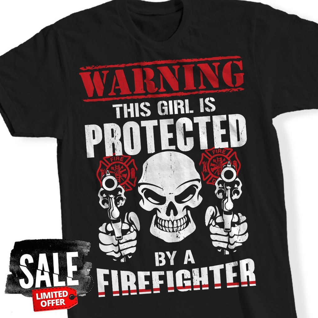 T-Shirt - This Girl Protected By Firefighter T-Shirt