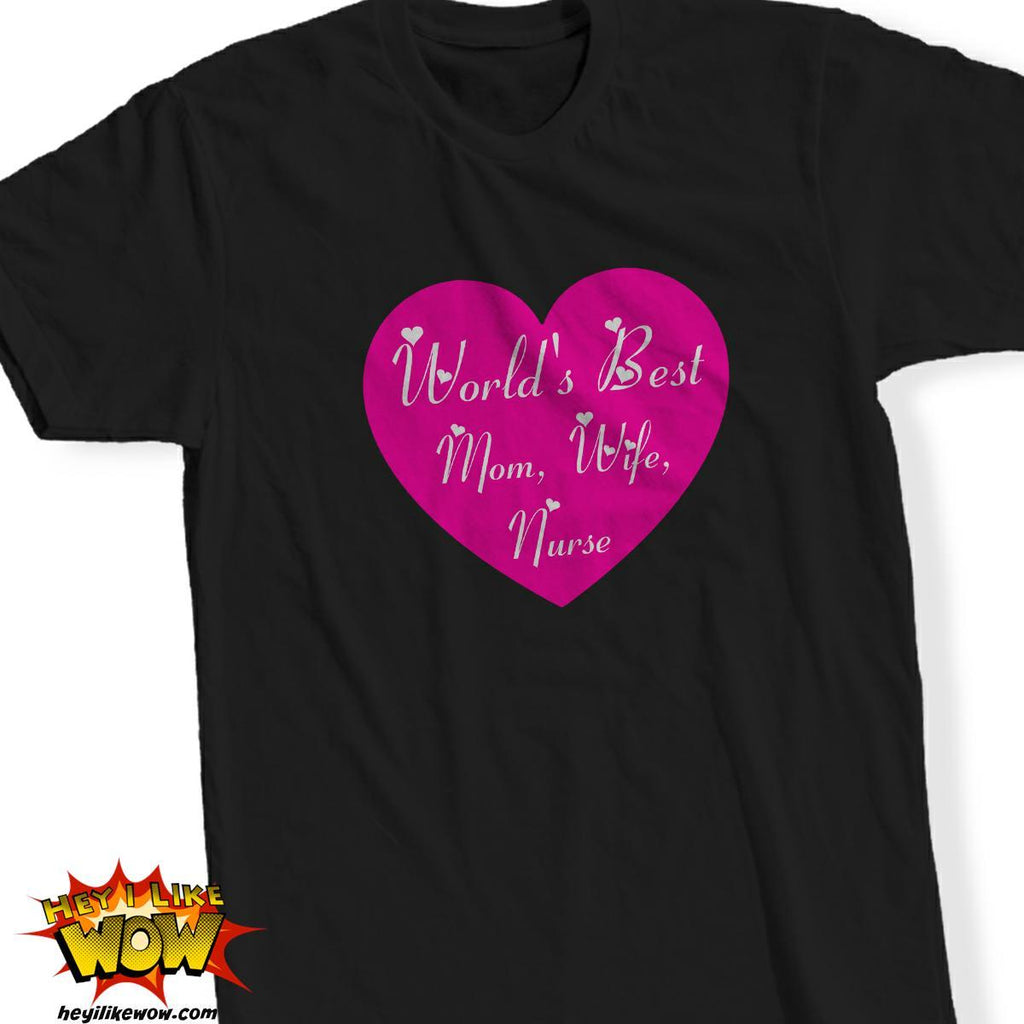 Tshirt - Best Mom Wife Nurse Tshirt