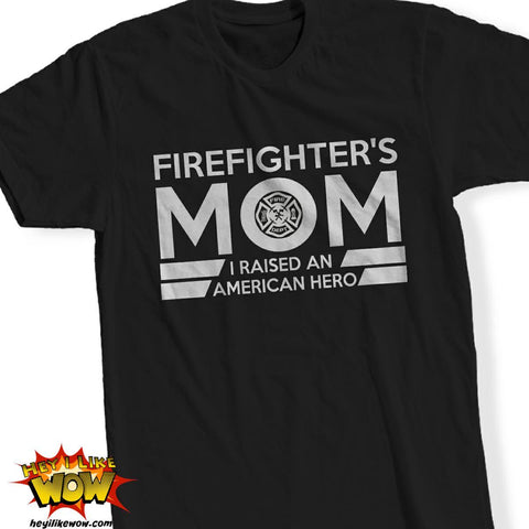 Tshirt - Firefighter's Mom Hero Tshirt