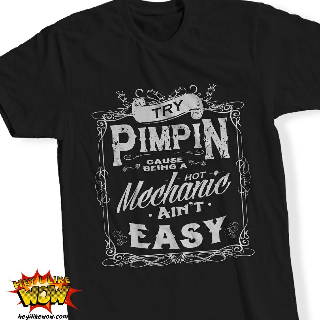 Tshirt - Hot Mechanic Ain't Easy Tshirt