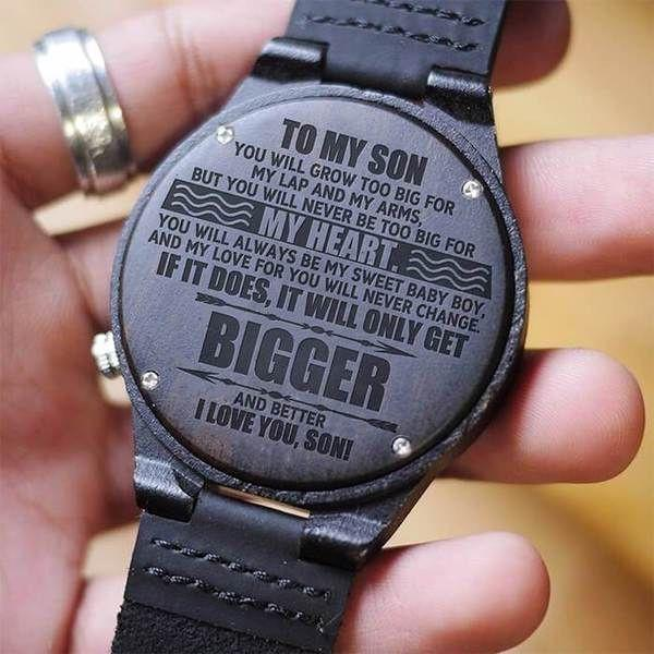 Wooden Watch - Dad To Son To My Son Grow Too Big For My Lap And Arms Never Too Big For My Heart My Sweet Baby Boy Never Change Engraved Wooden Watch Gift
