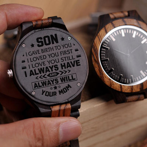Wooden Watch - Mom To Son To My Son Gave Birth To You Loved First Love Still Always Have And Will Your Mom Engraved Wooden Watch Gift