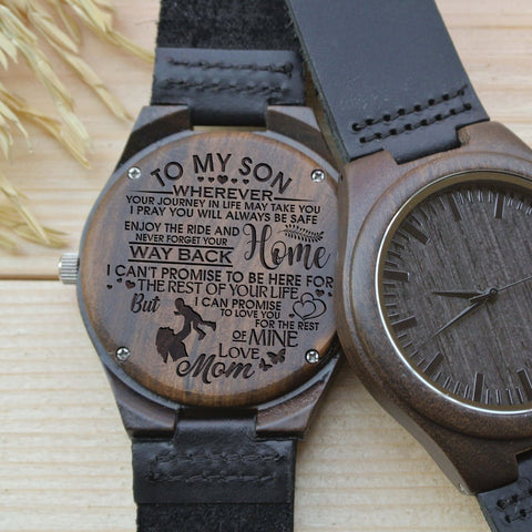 Wooden Watch - Mom To Son To My Son Wherever Journey In Life Take You Pray Be Safe Enjoy Ride Never Forget Way Home Love Mine Engraved Wooden Watch Gift