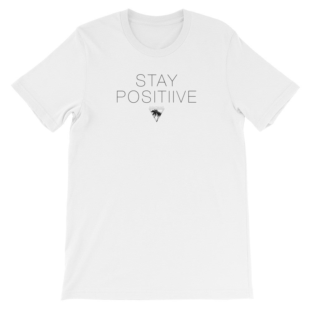 Stay Positiive Unisex T-Shirt