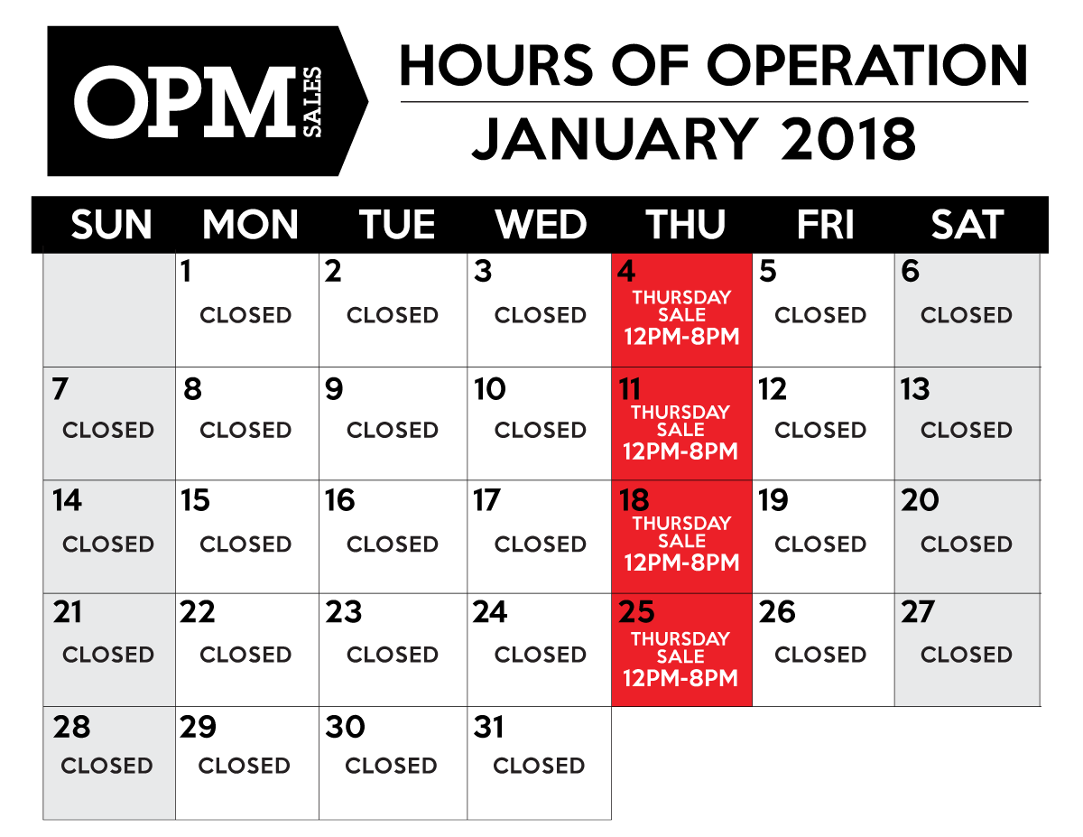 OPM Sales Horus of operation for January 2018. We are open every Thursday from 12pm to 8pm