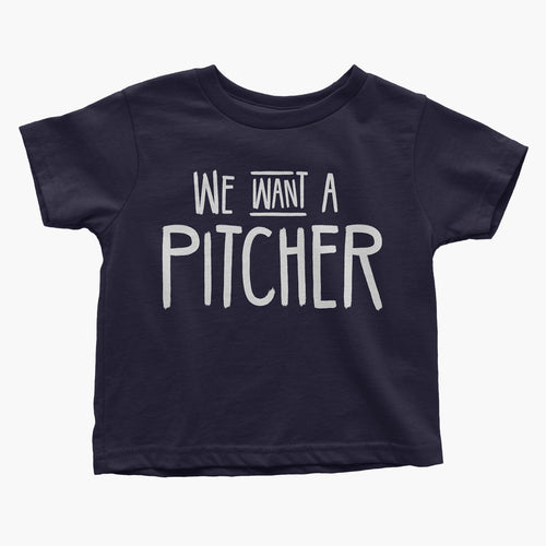 We Want a Pitcher