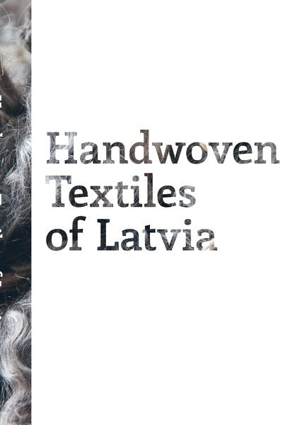 Handwoven Textiles of Latvia