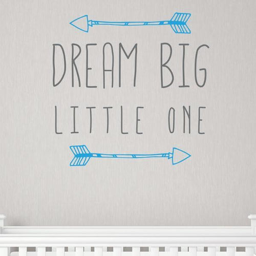 Arrow Dream Big Little One Kids Wall Decal