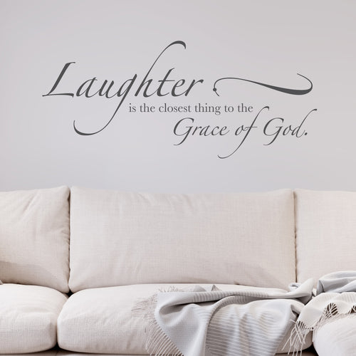 Laughter is the Closest Thing to the Grace Wall Decal