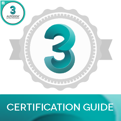 3DS Max Certified Professional: Certification Guide