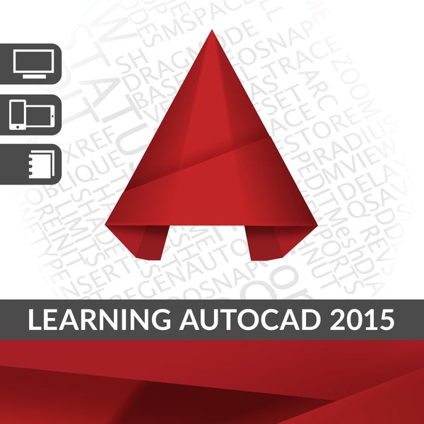 Learning AutoCAD 2015 with Certification Practice Exams