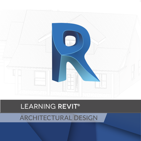 Learning Revit for Architectural Design w/Certification Practice Exam