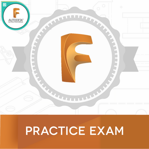 Fusion 360 Certified User & Professional: Practice Exam