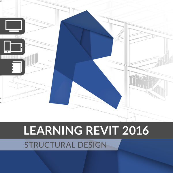 Learning Revit 2016 Structural Design