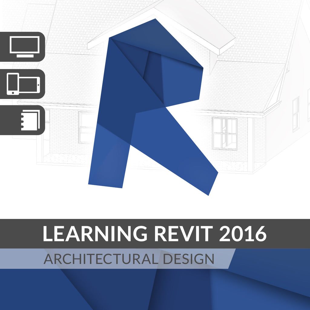 Learning Revit 2016 Architectural Design