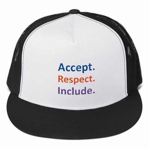 Accept. Respect. Include. Trucker Cap