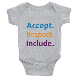 Accept. Respect. Include. Infant Onesie