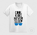 COOL KIDS NERVER SLEEP