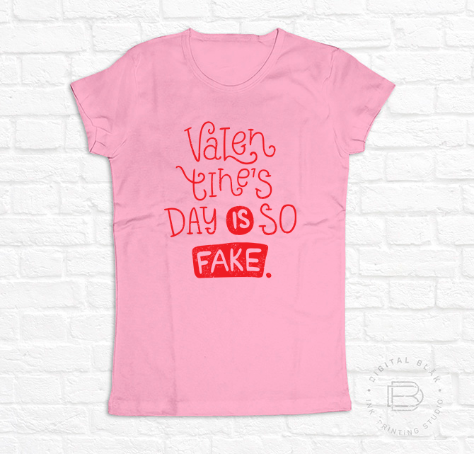 VALENTINE'S DAY IS SO FAKE