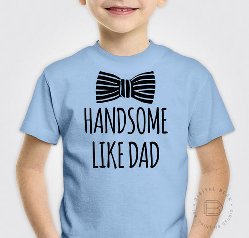 HANDSOME LIKE DAD