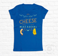 YOU ARE THE CHEESE TO MY MACARONI