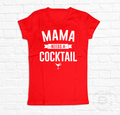 MAMA NEEDS COCKTAIL