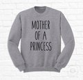 MOTHER OF A PRINCESS<br>Sudadera