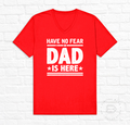 HAVE NO FEAR, DAD IS HERE