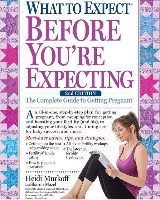 What To Expect Before You're Expecting!