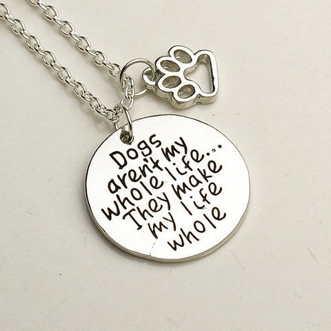 Pendant necklace dogs arent my whole life 4 paws junction pendant necklace dogs arent my whole life aloadofball Images