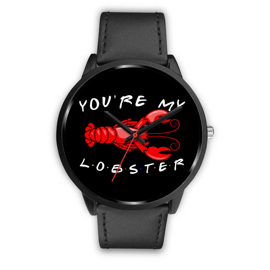 YOU'RE MY LOBSTER WATCH