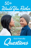 50+ Would You Rather Questions (Kid-Friendly)