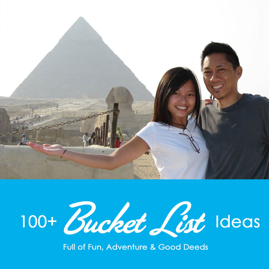 100+ Bucket List Ideas Full of Fun, Adventure and Good Deeds