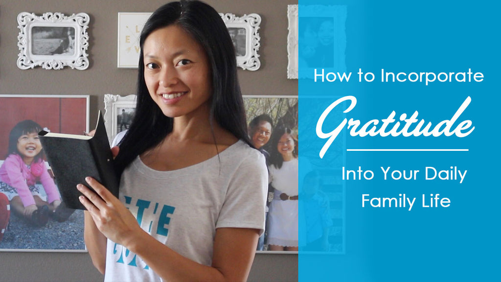 How to Incorporate Gratitude into Your Daily Family Life