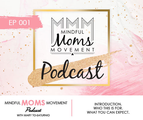 Introduction of Mindful Moms Movement Podcast EP001