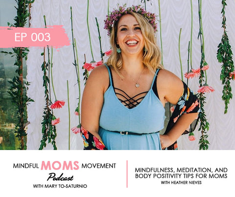 Meditation and Body Positivity for Moms Podcast EP003