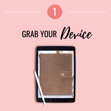 Grab your device