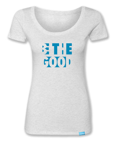 Be The Good - Heather White - Women's T-Shirt