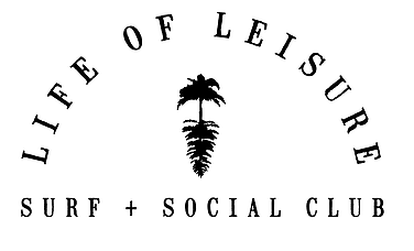 Life of Leisure Surf + Social Club