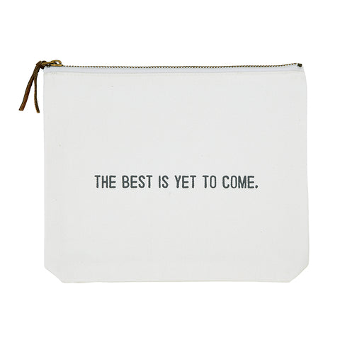 The Best Is Yet To Come Canvas Pouch