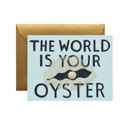 Greeting Card, World Is Your Oyster