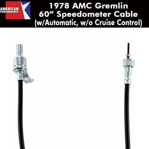 "Speedometer Cable, 60"" w/Automatic, w/o Cruise Control, 1978 AMC Gremlin"