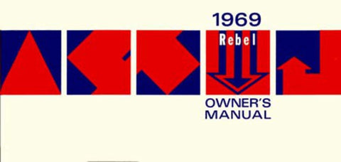 Owner's Manual, Factory Authorized Reproduction, 1969 AMC Rebel - AMC Lives